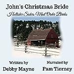 John's Christmas Bride: Hollister Sisters Mail Order Brides | Debby Mayne