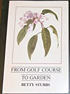 From Golf Course to Garden: A History of…