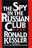 The Spy in the Russian Club, Ronald Kessler, 0671738909