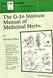 The G-Jo Institute Manual of Medicinal Herbs, Blate, Michael, 0916878198