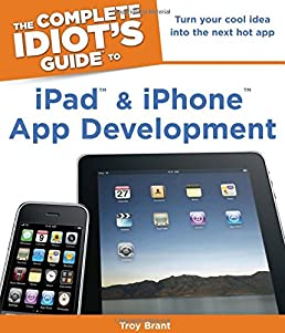 the complete idiot s guide to ipad and iphone app development troy rh amazon com guide apple ipad air 2 ipad guide app