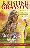 Standing up for Grace, Kristine Grayson, 147827672X