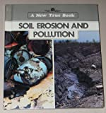img - for Soil Erosion and Pollution (A New True Books) book / textbook / text book