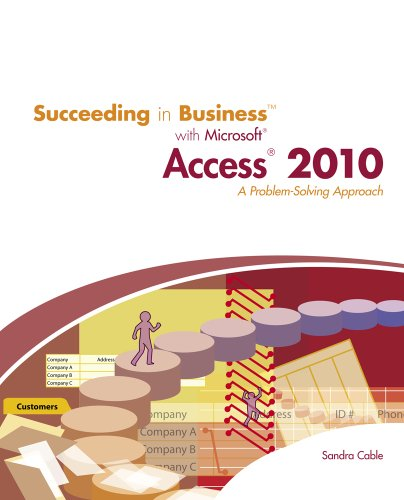 Succeeding in Business with Microsoft Office Access 2010: A Problem-Solving Approach (New Perspectives Series: Succeeding in Business) Pdf