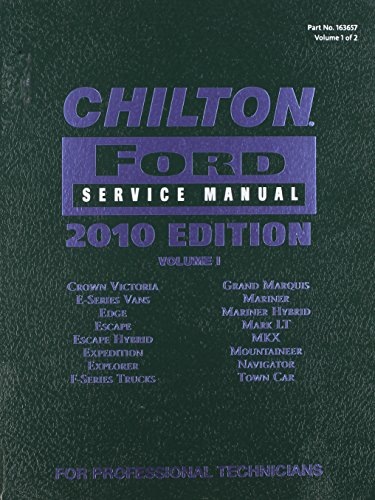 Chilton Ford Service Manual 2010 Ed. Vol 1 163657 2008-10 Models Crown Victoria, E-series vans, Edge, Escape, Escape hybrid, Expediton, Explorer, F-series trucks, Grand Marquis, Mariner, Mariner hybrid, Mark LT, MKX, Mountaineer, Navigator, Town Car