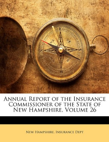 Annual Report of the Insurance Commissioner of the State of New Hampshire, Volume 26 PDF