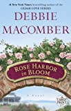 Rose Harbor in Bloom: A Novel (Random House Large Print) by Macomber, Debbie (2013) Paperback