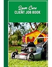 Lawn Care Client Job Book: Lawn Mowing Customer Logbook (260 Clients) & Journal. Client Tracking Address & Appointment Book With A - Z Tabs ... Information Appreciation Gifts For Landscaper