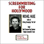 Screenwriting for Hollywood   Michael Hauge