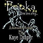 Pooka: Come Love a Fey   Kaye Draper
