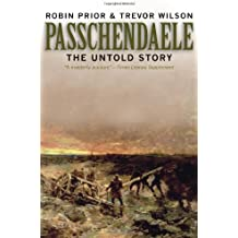 Passchendaele: The Untold Story; Second Edition