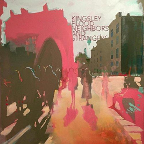 Kingsley Flood, Neighbors and Strangers