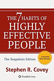 The 7 Habits of Highly Effective People: Powerful Lessons in Personal Change: Snapshots Edition by [Covey, Stephen R.]