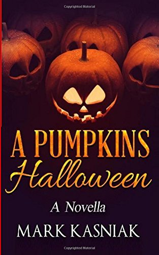 A Pumpkins' Halloween: A Novella (Halloween Scary Story With Food)
