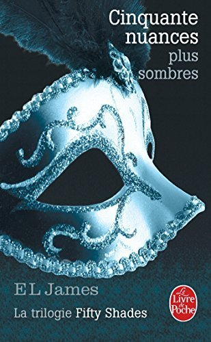 Cinquante Nuances Plus Sombres Fifty Shades, Tome 2 Litterature & Documents French Edition By E L James 2014-02-26