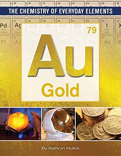 Gold (Chemistry of Everyday Elements) pdf epub