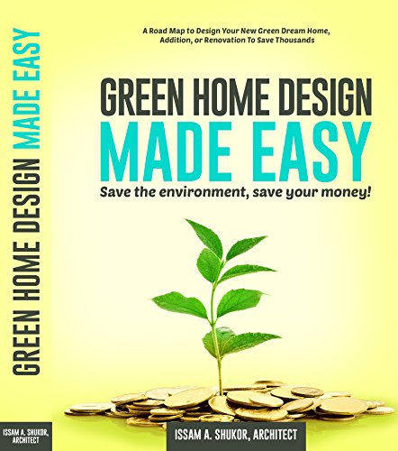 Cheap  Green Home Design Made Easy: A Road Map to Design Your New..