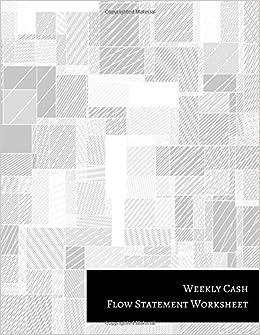 amazon com weekly cash flow statement worksheet 9781521304334