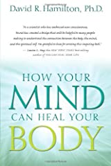 By David R. Hamilton - How Your Mind Can Heal Your Body Paperback