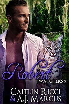 Robert (Watchers Book 5) by [Ricci, Caitlin, Marcus, A.J.]