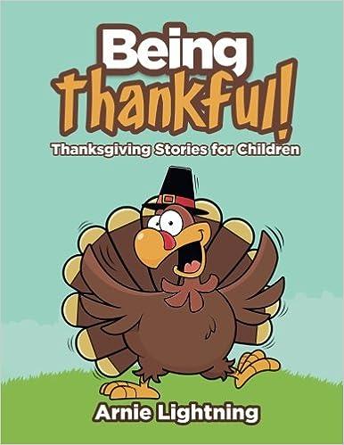 Being Thankful: Thanksgiving Stories for Children (Thanksgiving ...