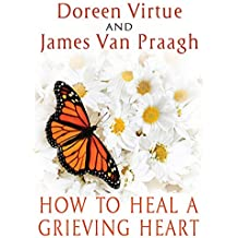 How to Heal a Grieving Heart