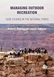 Managing Outdoor Recreation, Robert E. Manning and Laura E. Anderson, 184593931X