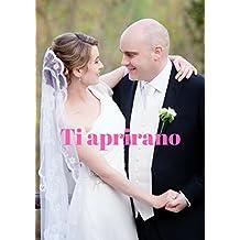 Ti aprirano (Italian Edition)