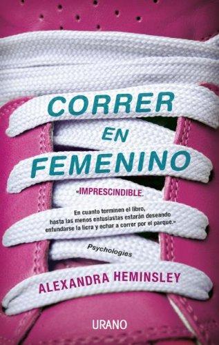Correr en femenino (Entorno y bienestar) (Spanish Edition) by [Heminsley,
