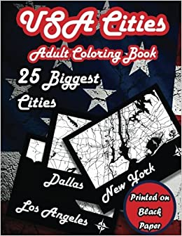 Amazon USA Cities Adult Coloring Book 25 Pictures Of Biggest City Maps Printed On Black Paper Geography Books Volume 1