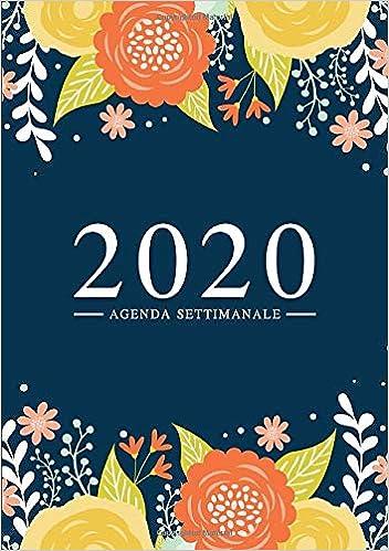 Fiori Arancioni E Gialli.Amazon Com Agenda Settimanale 2020 1 Gennaio 2020 Al 31 Dicembre