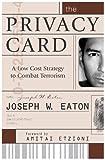 The Privacy Card, Joseph W. Eaton, 0742525546