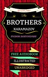 The Brothers Karamazov: By Fyodor Dostoyevsky  & Illustrated (An Audiobook Free!)