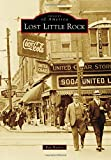 Lost Little Rock (Images of America)