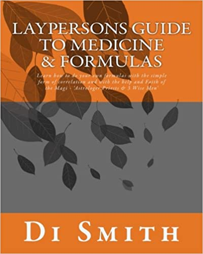 Laypersons Guide to Medicine & Formulas: Learn how to do