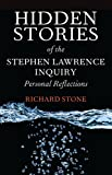 Hidden Stories of the Stephen Lawrence Inquiry : Personal Reflections, Stone, Richard, 1447308476