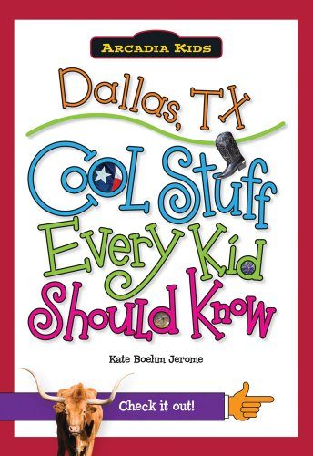 Dallas, TX:: Cool Stuff Every Kid Should Know (Arcadia Kids)