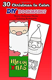 30 christmas to color diy bookmarks merry christmas theme coloring bookmarks christmas coloring book