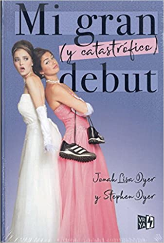 Mi gran (y catastrófico) debut, Lisa Jonah Dyer & Stephen Dyer (rom) 51AYuzoKcoL._SX335_BO1,204,203,200_