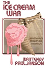The Ice Cream War: a mystery of hot fudge and murder Paperback