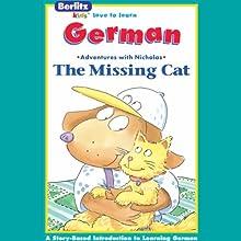The Missing Cat: Berlitz Kids German, Adventures with Nicholas Audiobook by  Berlitz Narrated by  Berlitz