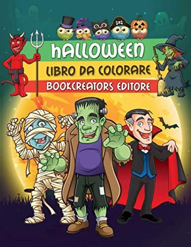 Halloween - Libro da Colorare: Fantastici Disegni di Halloween per Bambini (Streghe, Zucche, Mostri, Dracula e Tanto Altro) (Italian Edition) ()