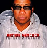 Future 2 Future by Herbie Hancock (2004-01-26)