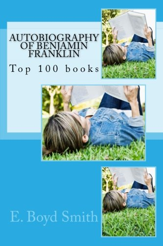Download Autobiography of Benjamin Franklin: Top 100 books pdf