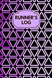 Runner's Log: Perfect Running Diary Log Fitness Notebook, Calories, Track Distance, Speed, Route, Weight Loss, Runners Training Log, Gifts for ... 110 Pages. (Fitness & Running Log Book)