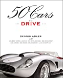 50 Cars to Drive, Dennis Adler, 1599212307