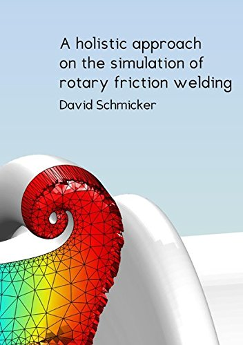 Read Online A holistic approach on the simulation of rotary friction welding ePub fb2 ebook
