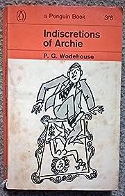 Indiscretions of Archie von P. G. Wodehouse