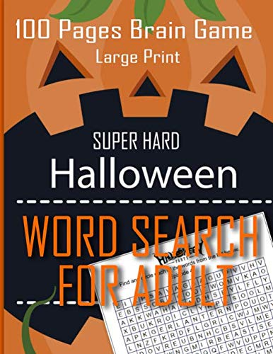 15 Halloween Words (Halloween Word Search For Adult Super Hard 100 Pages Brain Game Large Print: 100 Page Brain Game Large Print 15x15 Challenge: Large Print Word Search Book For Adults (Halloween)