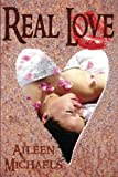 Real Love, Michaels, Aileen, 0991349768
